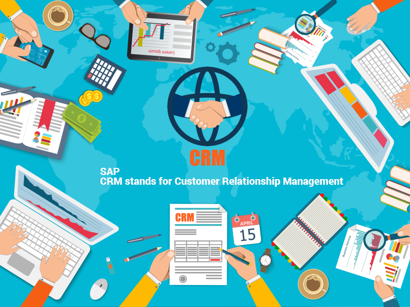 SAP CRM stands for Customer Relationship Management