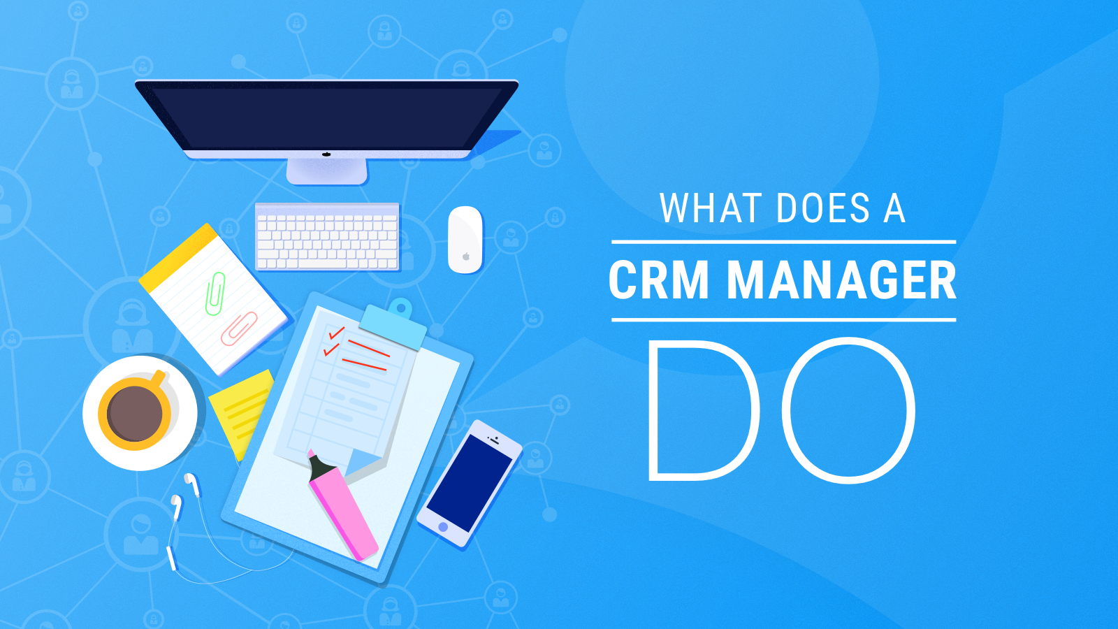 what-does-a-crm-manager-do-00